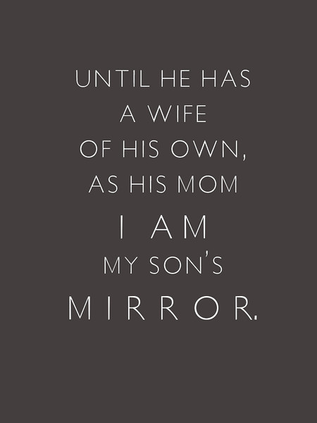 I am my sons mirror
